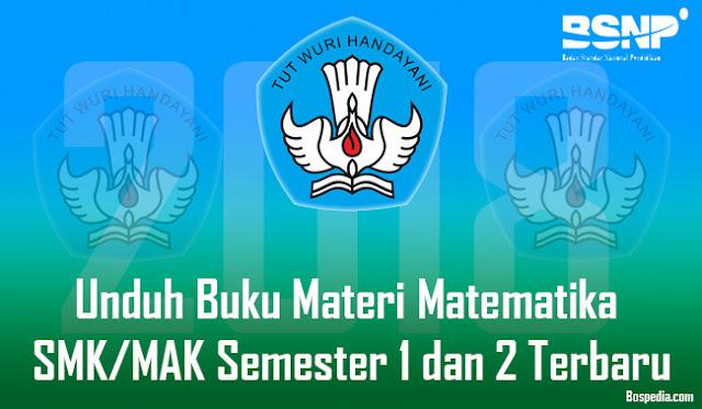 Lengkap - Unduh Buku Materi Matematika SMK/MAK Semester 1 dan 2 Terbaru