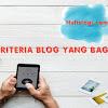 Kriteria blog yang bagus menurut saya