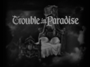 Trouble In Paradise opening credits