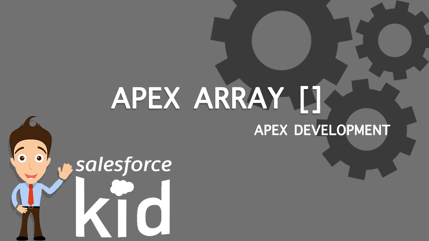 salesforce apex array by salesforce kid