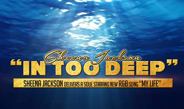 "Sheena Jackson delivers a soul-stirring new R&B song ""In Too Deep"""