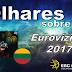 [Olhares sobre o Eurovizijos] Quem representará a Lituânia no Festival Eurovisão 2017?