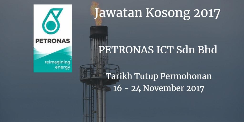 Jawatan Kosong PETRONAS ICT Sdn Bhd 16 - 24 November 2017