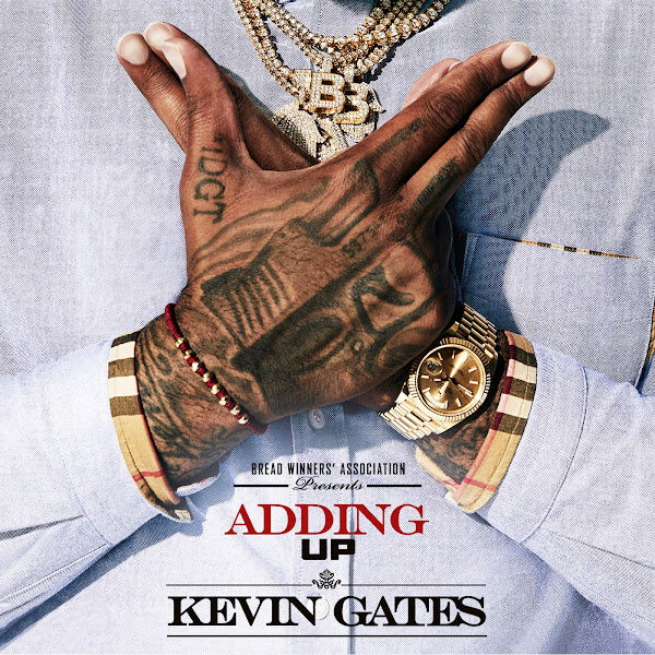 Kevin Gates - Adding Up - Single Cover