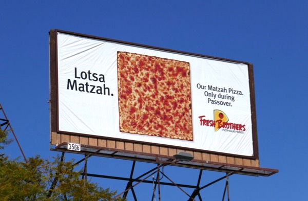 Lotsa Matzah Fresh Brothers Pizza billboard