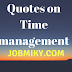 Quotes on Time management in hindi समय के उपर कुछ अच्छी बाते