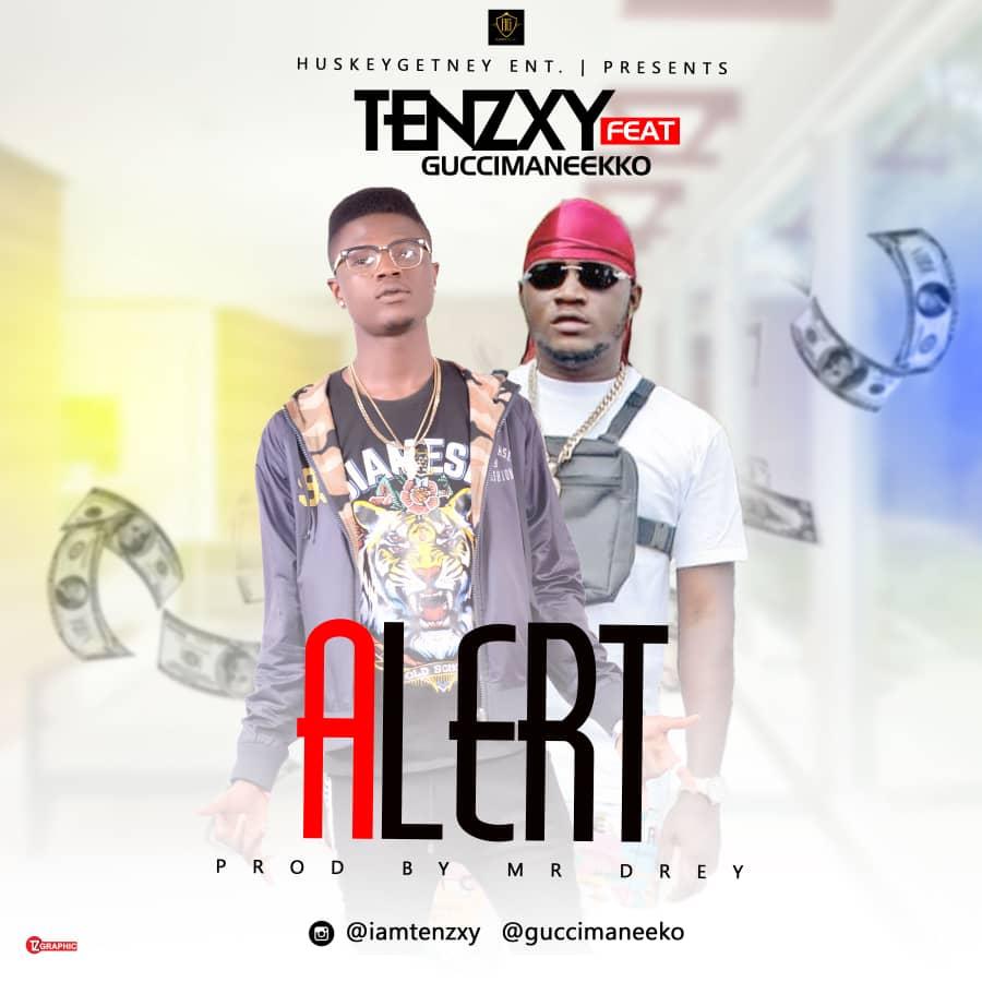 DOWNLOAD MP3: Tenzxy - Alert ft  Guccimaneeko (Prod by Mr