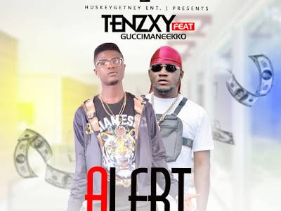 DOWNLOAD MP3: Tenzxy - Alert ft. Guccimaneeko (Prod by Mr Drey)