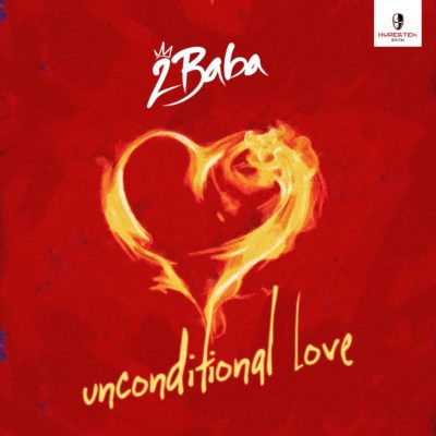 DOWNLOAD MP3 : 2Baba - Unconditional Love @2babaofficial @2faceofficial @2face_idibia