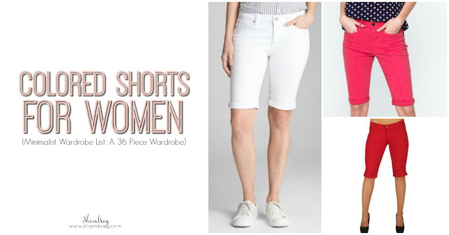 Women Colored (or White) Shorts Outfits (Minimalist Wardrobe List: A 36 Piece Wardrobe)