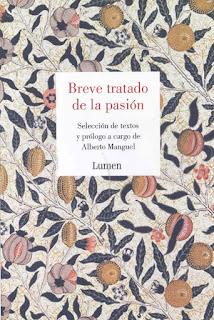 Breve tratado de la pasión. Selección de textos y prólogo de Alberto Manguel