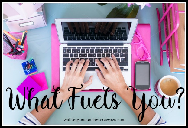 What fuels you?  Blogging fuels me!