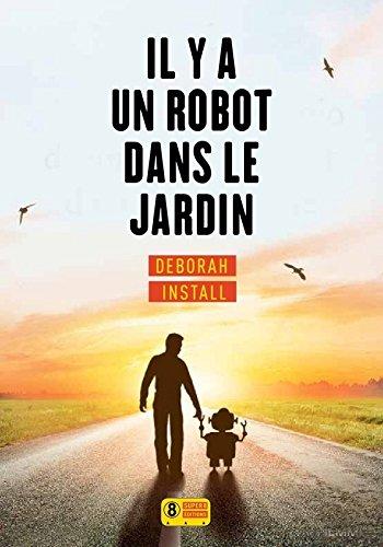 Deborah Install (2017) - Il y a un robot dans le jardin