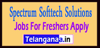 Spectrum Softtech Solutions Pvt. Ltd Recruitment 2017 Jobs For Freshers Apply