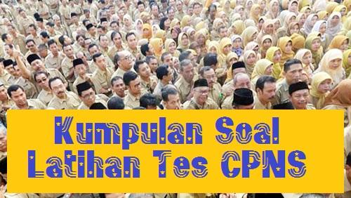 Kumpulan Soal Tes CPNs Tahun 2018 - 2019