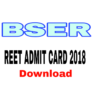 BSER REET Admit card 2017-18 Download