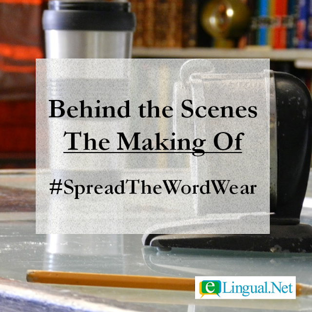 Spread The Word Blog: The Making of #SpreadTheWordWear | www.elingual.net