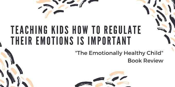 Teaching Kids How To Regulate Their Emotions Is Important