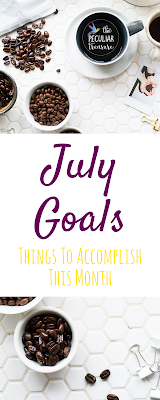 July Goals: Things to Achieve, my month in review, and things I want to improve upon.