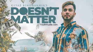 Doesn't Matter Lyrics - Gitaz Bindrakhia
