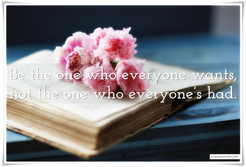 Be The One Who Everyone Wants, Picture Quotes, Love Quotes, Sad Quotes, Sweet Quotes, Birthday Quotes, Friendship Quotes, Inspirational Quotes, Tagalog Quotes