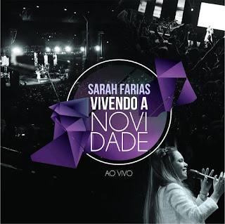 Baixar CD Vivendo a Novidade Ao Vivo - Sarah Farias Gratis