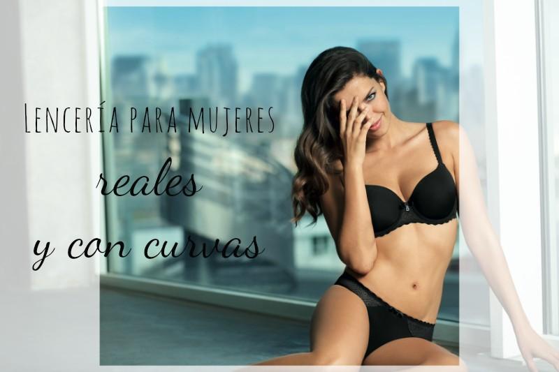 Lencería para mujeres reales y con curvas