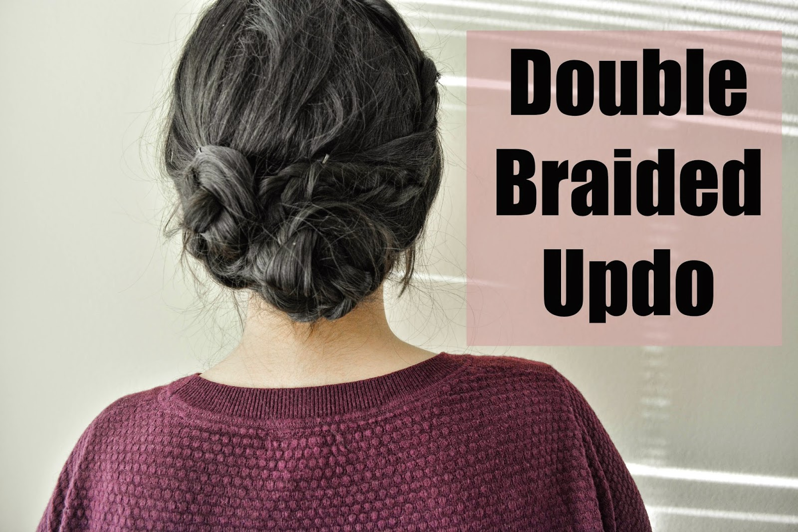 Double Braided Updo Hair Tutorial // Life with Rosie Blog