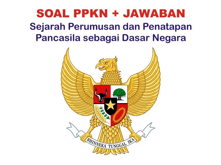55 Soal Perumusan Penetapan Pancasila Dasar Negara Jawaban Muttaqin Id