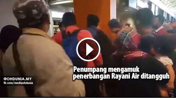 Penerbangan Rayani Ditangguh, Penumpang 'Mengamuk' di KLIA2 (Video)