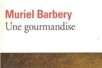 Lundi Librairie : Une Gourmandise - Muriel Barbery