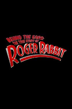 Behind the Ears: The True Story of Roger Rabbit (2003)