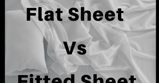 Flat Vs Fitted Sheet
