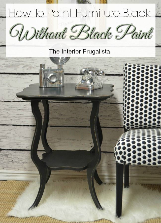 How To Paint Furniture Black Without Black Paint