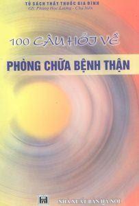 100 câu hỏi về phòng chữa bệnh thận