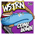 WSTRN - Come Down - Single (2016) [iTunes Plus AAC M4A]