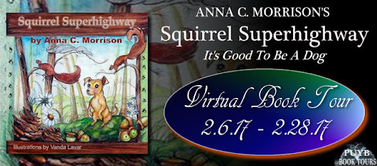 Pump Up Your Book Presents Squirrel Superhighway: It's Good To Be A Dog Virtual Book Publicity Tour