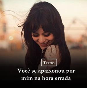 http://www.papicher.com/2017/05/voce-se-apaixonou-por-mim-na.html