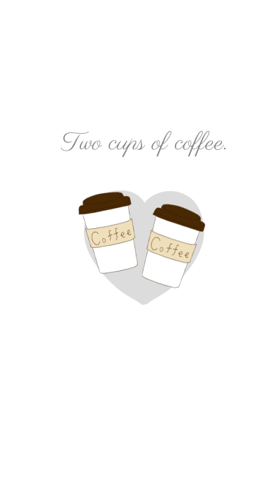 Two cups of coffee!