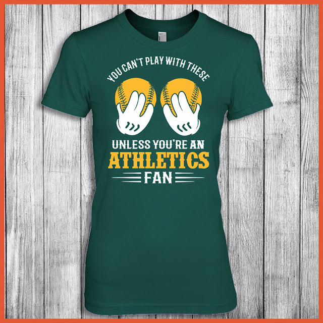 You Can't Play With These Unless You're An Athletics Fan Shirt
