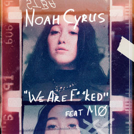 Noah Cyrus feat. MØ - We Are...