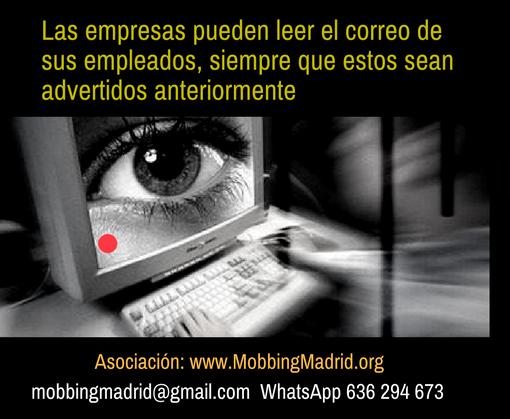 MobbingMadrid Las empresas pueden leer el correo de sus empleados, siempre que estos sean advertidos anteriormente