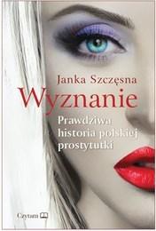 http://lubimyczytac.pl/ksiazka/312164/wyznanie-prawdziwa-historia-polskiej-prostytutki