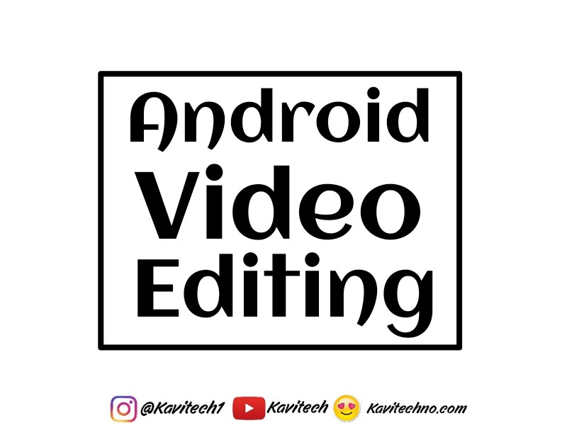 Android Video Editing Tutorial - KaviTechno