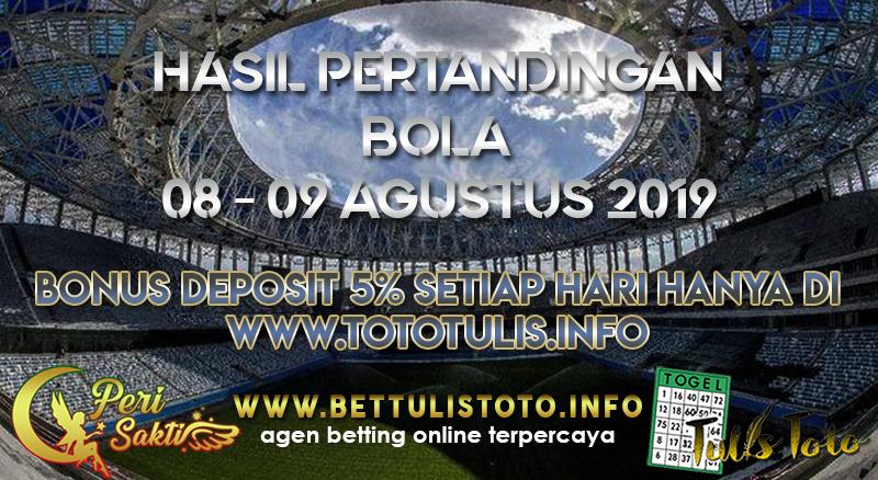 HASIL PERTANDINGAN BOLA TANGGAL 08 – 09 AGUSTUS 2019