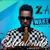 AUDIO | Z Anto - WAKEUP TUNDU LISU | Download