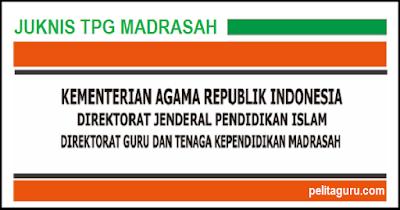 Juknis Pembayaran TPG Madrasah 2018 KEMENAG