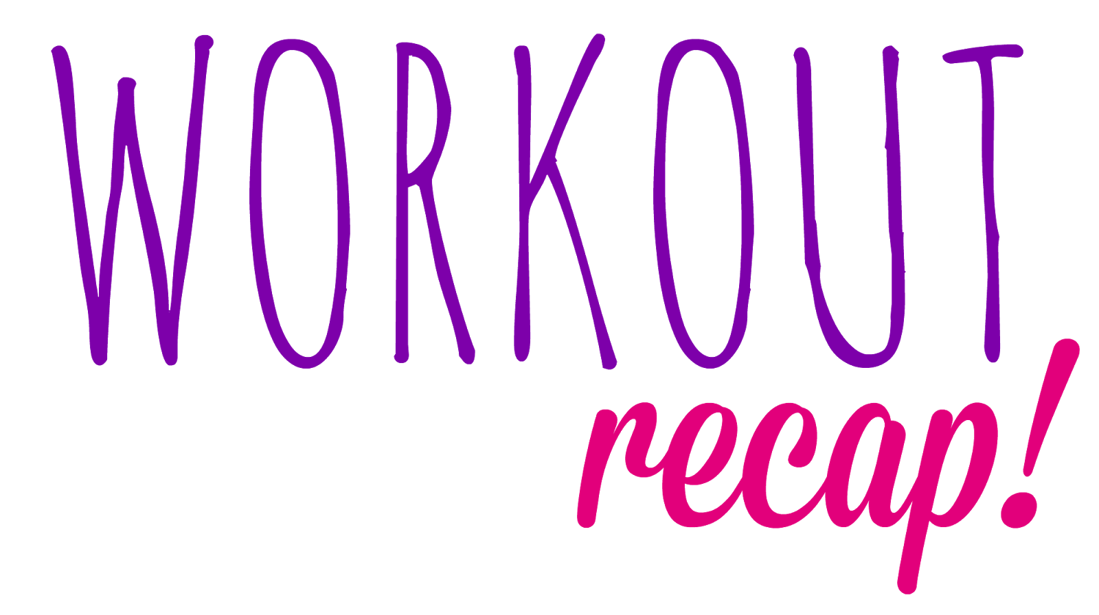 Workout Recap for the Week