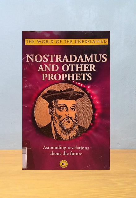 NOSTRADAMUS AND OTHER PROPHETS, Nostradamus