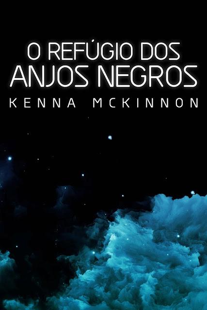 O Refúgio dos Anjos Negros - Kenna McKinnon